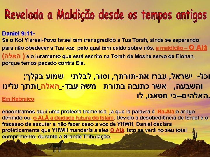 Daniel 9: 11 - Se o Kol Yisrael-Povo Israel tem transgredido a Tua Torah,