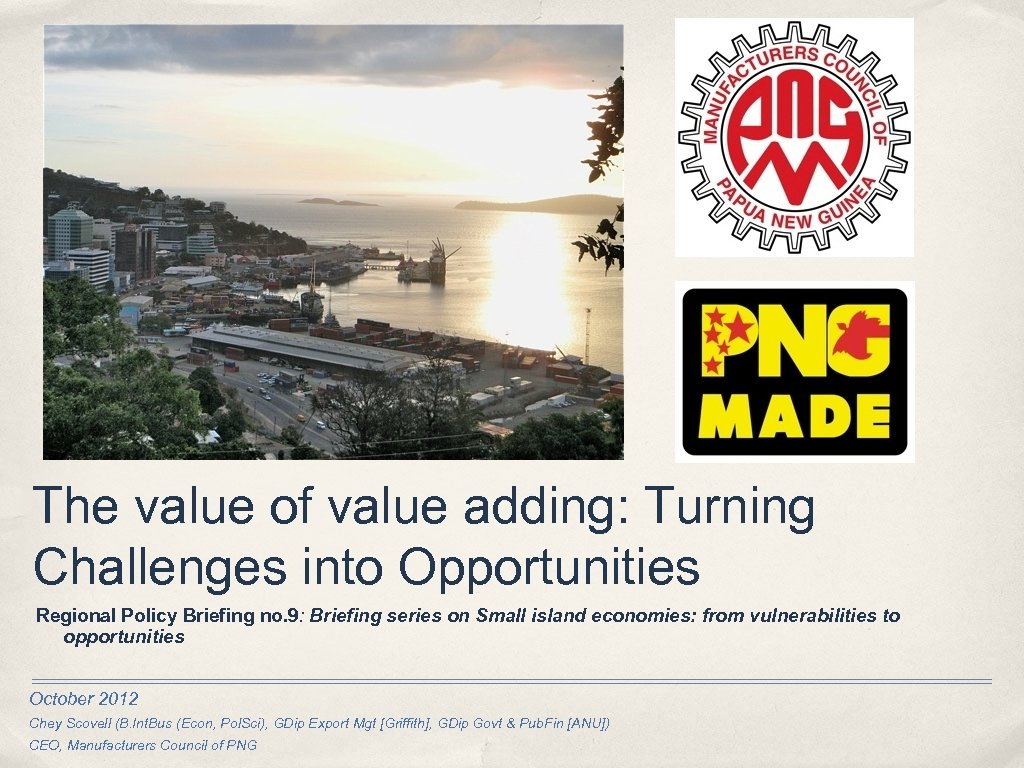 The value of value adding: Turning Challenges into Opportunities Regional Policy Briefing no. 9: