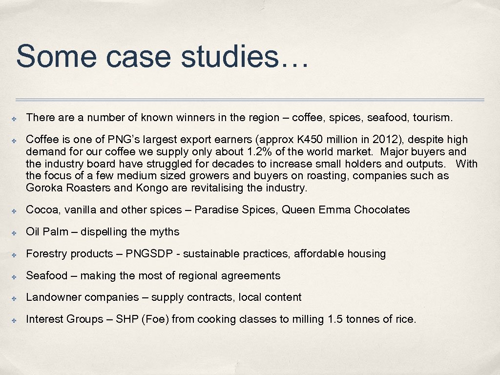 Some case studies… ✤ ✤ There a number of known winners in the region