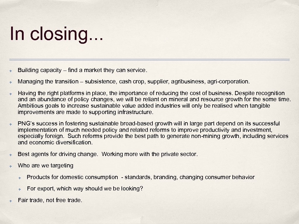 In closing. . . ✤ Building capacity – find a market they can service.