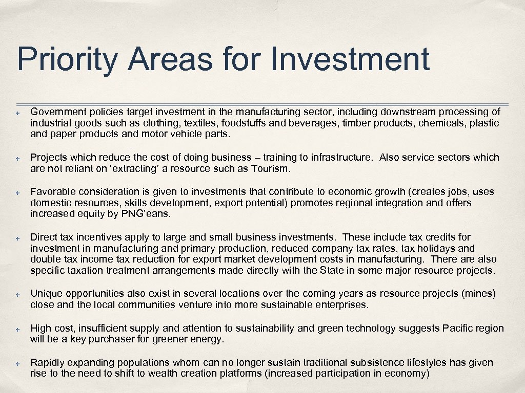Priority Areas for Investment ✤ ✤ ✤ ✤ Government policies target investment in the