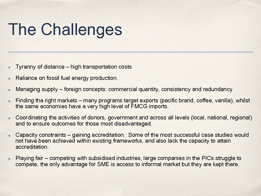 The Challenges ✤ Tyranny of distance – high transportation costs ✤ Reliance on fossil