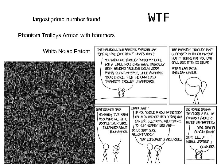 largest prime number found Phantom Trolleys Armed with hammers White Noise Patent WTF