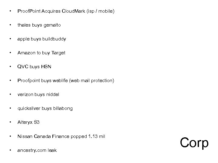 • Proof. Point Acquires Cloud. Mark (isp / mobile) • thales buys gemalto