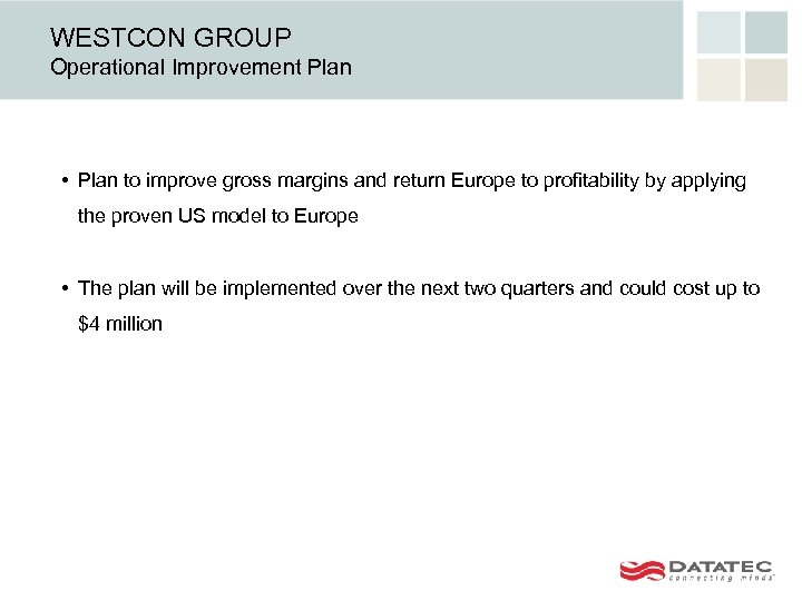 WESTCON GROUP Operational Improvement Plan • Plan to improve gross margins and return Europe