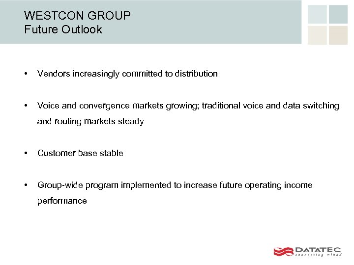 WESTCON GROUP Future Outlook • Vendors increasingly committed to distribution • Voice and convergence