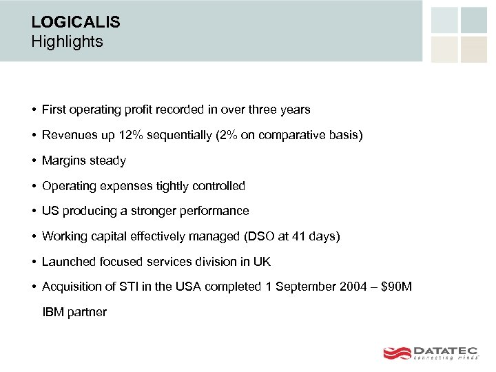 LOGICALIS Highlights • First operating profit recorded in over three years • Revenues up