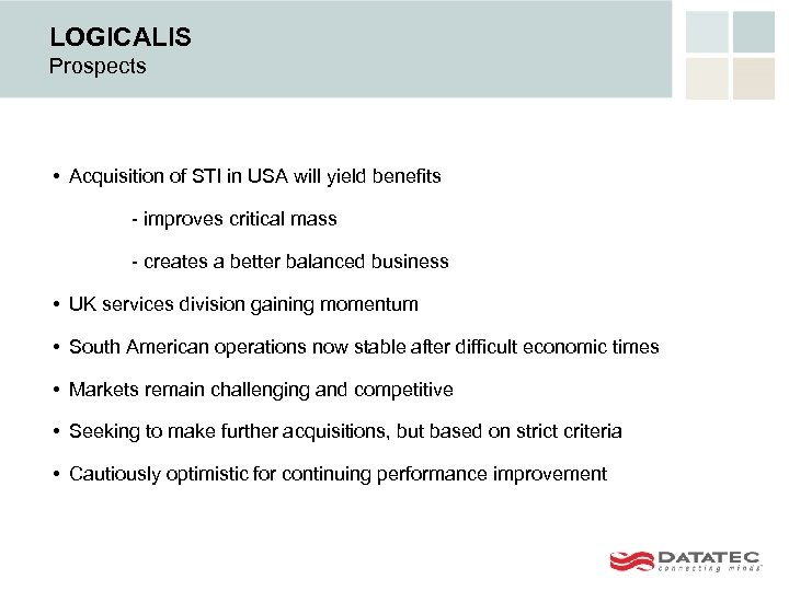 LOGICALIS Prospects • Acquisition of STI in USA will yield benefits - improves critical