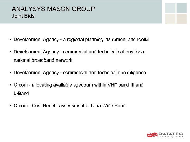 ANALYSYS MASON GROUP Joint Bids • Development Agency - a regional planning instrument and
