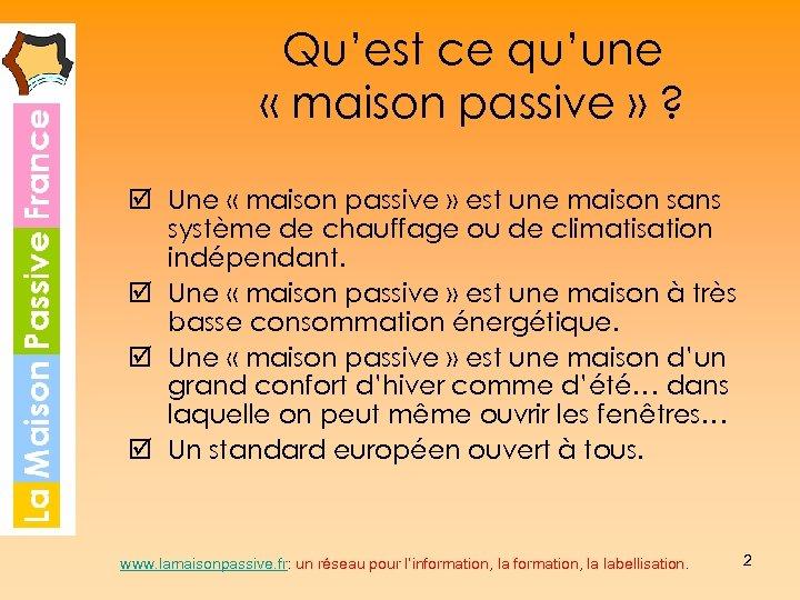 Qu'est ce qu'une « maison passive » ? þ Une « maison passive »