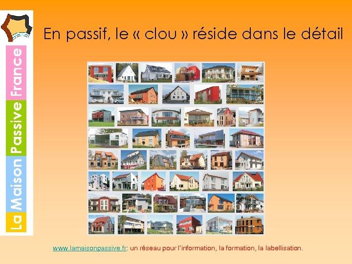 En passif, le « clou » réside dans le détail www. lamaisonpassive. fr: un