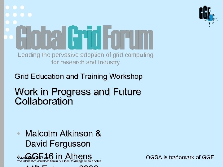 Leading the pervasive adoption of grid computing for research and industry Grid Education and