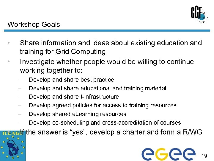 Workshop Goals • • Share information and ideas about existing education and training for