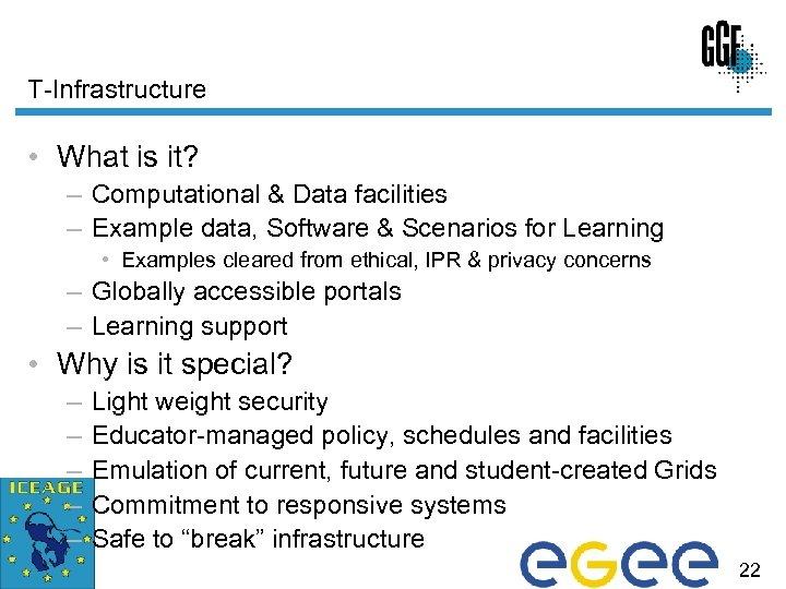 T-Infrastructure • What is it? – Computational & Data facilities – Example data, Software
