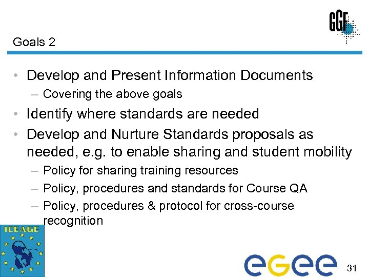 Goals 2 • Develop and Present Information Documents – Covering the above goals •