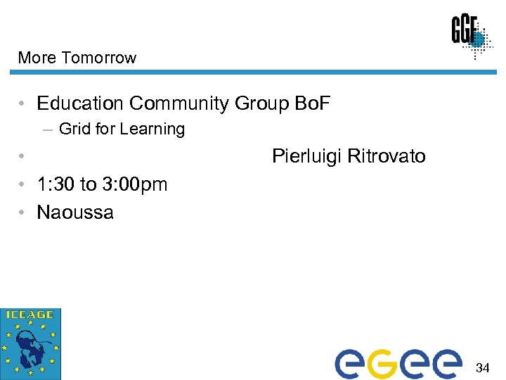 More Tomorrow • Education Community Group Bo. F – Grid for Learning • •