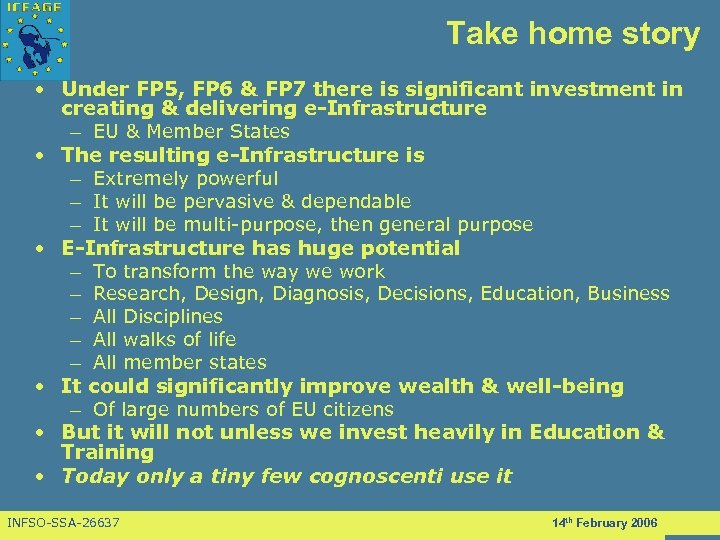 Take home story • Under FP 5, FP 6 & FP 7 there is