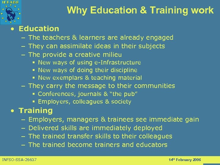 Why Education & Training work • Education – The teachers & learners are already