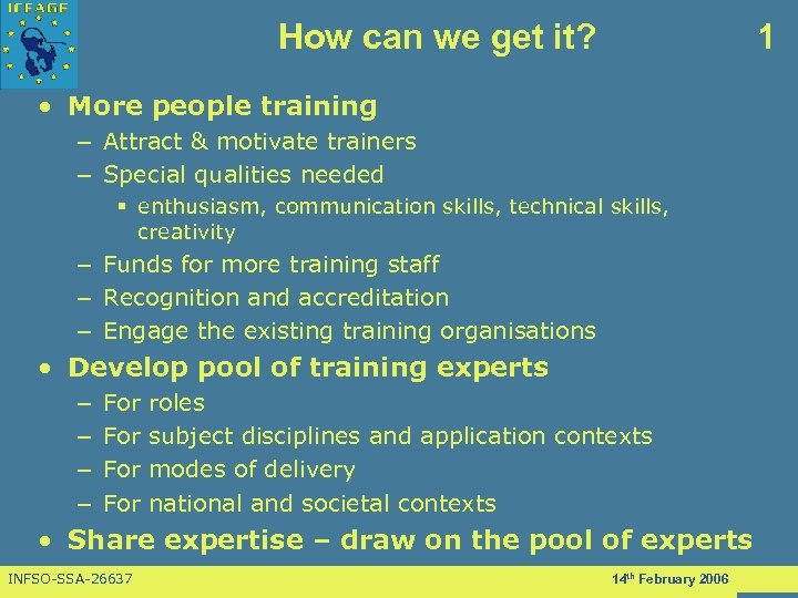 How can we get it? 1 • More people training – Attract & motivate