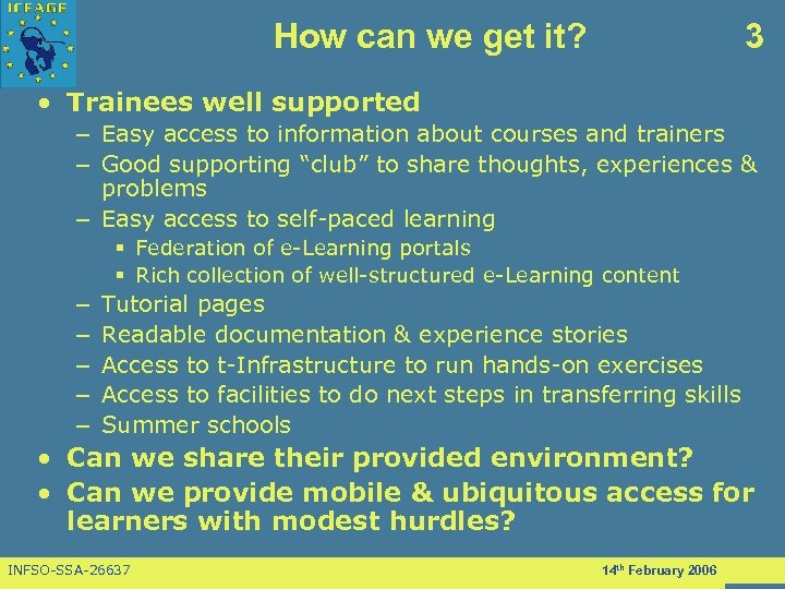 How can we get it? 3 • Trainees well supported – Easy access to