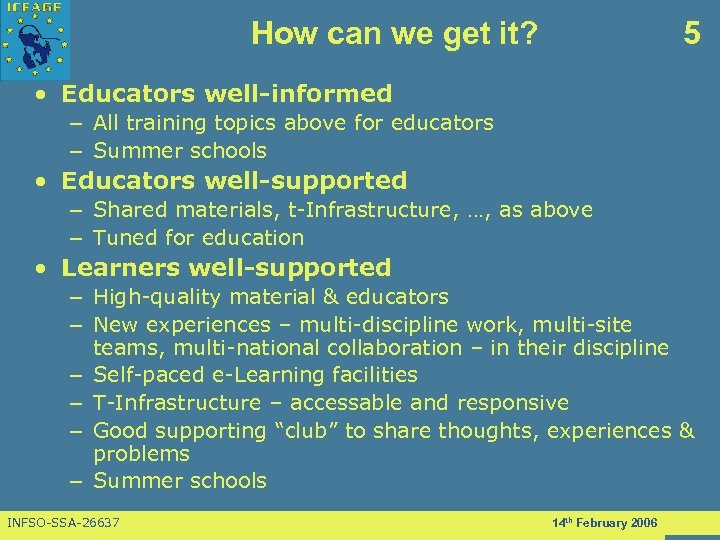 How can we get it? 5 • Educators well-informed – All training topics above