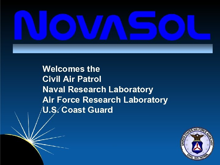 Welcomes the Civil Air Patrol Naval Research Laboratory Air Force Research Laboratory U. S.