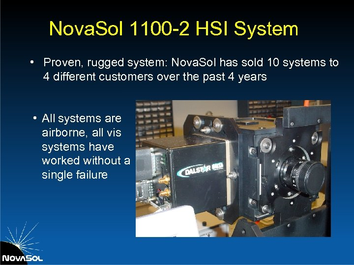 Nova. Sol 1100 -2 HSI System • Proven, rugged system: Nova. Sol has sold