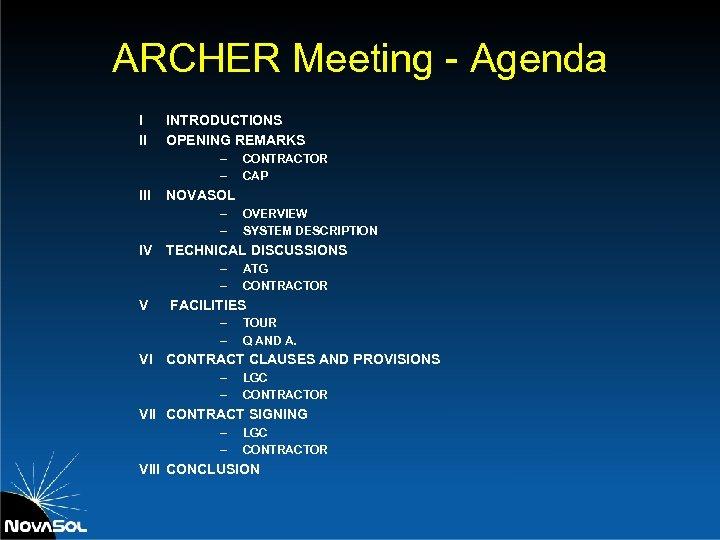 ARCHER Meeting - Agenda I II INTRODUCTIONS OPENING REMARKS – – III CONTRACTOR CAP