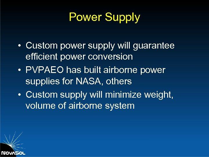 Power Supply • Custom power supply will guarantee efficient power conversion • PVPAEO has
