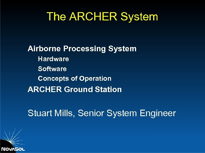 The ARCHER System Airborne Processing System Hardware Software Concepts of Operation ARCHER Ground Station