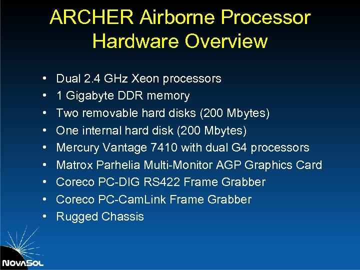 ARCHER Airborne Processor Hardware Overview • • • Dual 2. 4 GHz Xeon processors