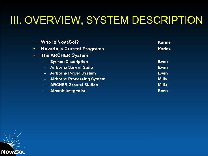 III. OVERVIEW, SYSTEM DESCRIPTION • • • Who is Nova. Sol? Nova. Sol's Current