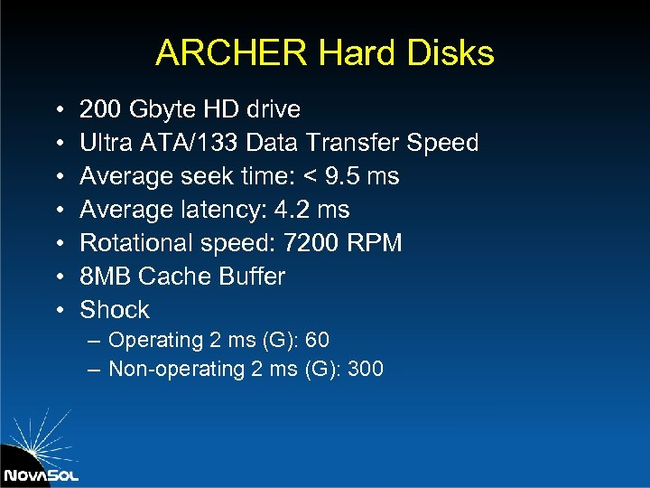ARCHER Hard Disks • • 200 Gbyte HD drive Ultra ATA/133 Data Transfer Speed
