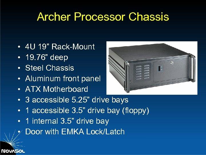 "Archer Processor Chassis • • • 4 U 19"" Rack-Mount 19. 76"" deep Steel"