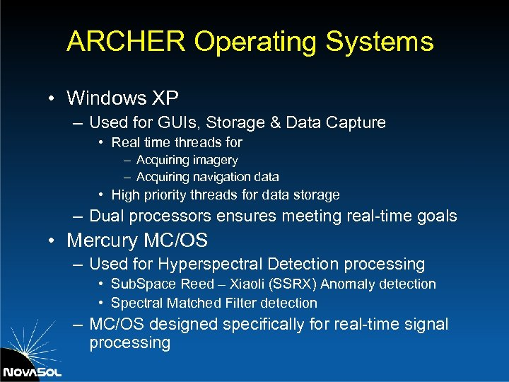 ARCHER Operating Systems • Windows XP – Used for GUIs, Storage & Data Capture