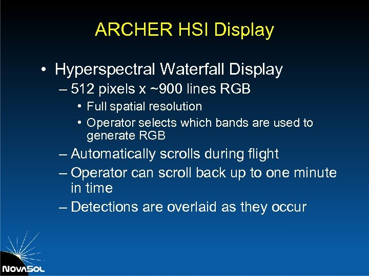 ARCHER HSI Display • Hyperspectral Waterfall Display – 512 pixels x ~900 lines RGB