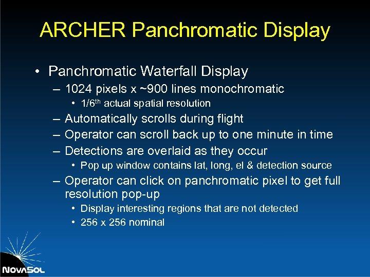 ARCHER Panchromatic Display • Panchromatic Waterfall Display – 1024 pixels x ~900 lines monochromatic
