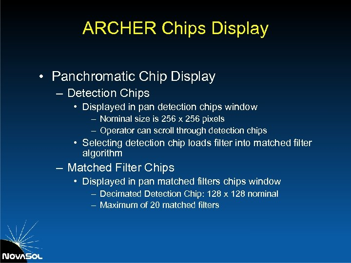 ARCHER Chips Display • Panchromatic Chip Display – Detection Chips • Displayed in pan