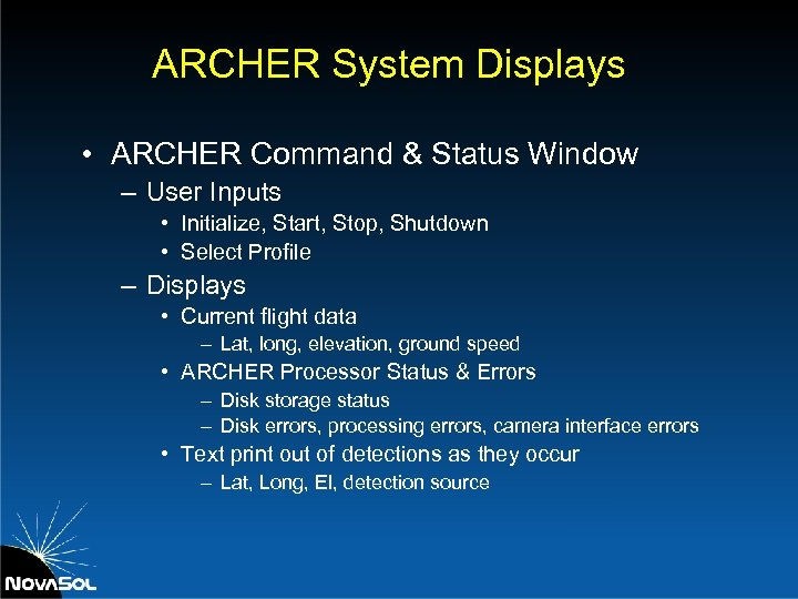 ARCHER System Displays • ARCHER Command & Status Window – User Inputs • Initialize,