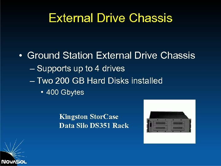 External Drive Chassis • Ground Station External Drive Chassis – Supports up to 4
