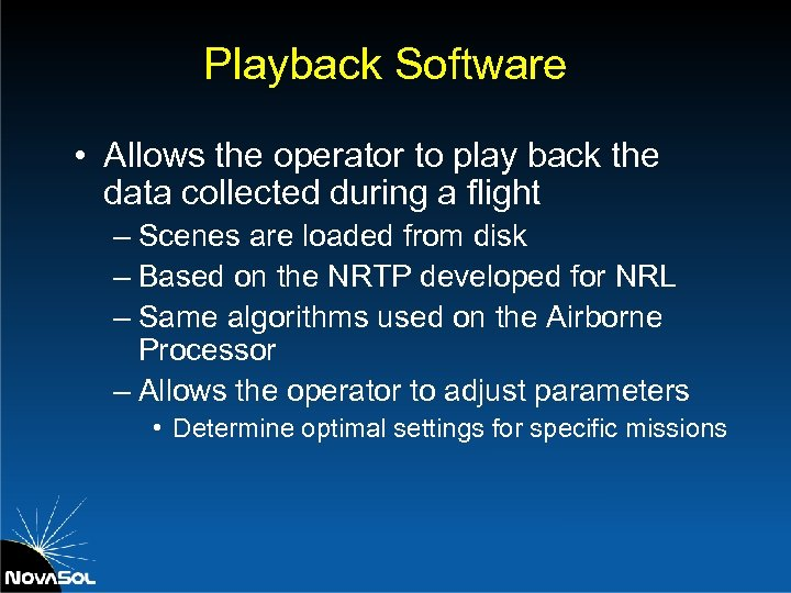 Playback Software • Allows the operator to play back the data collected during a