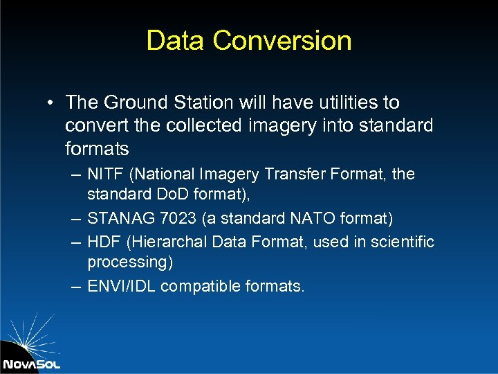 Data Conversion • The Ground Station will have utilities to convert the collected imagery