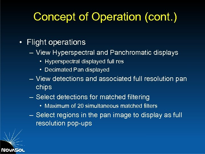 Concept of Operation (cont. ) • Flight operations – View Hyperspectral and Panchromatic displays
