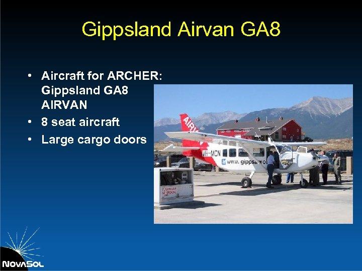 Gippsland Airvan GA 8 • Aircraft for ARCHER: Gippsland GA 8 AIRVAN • 8