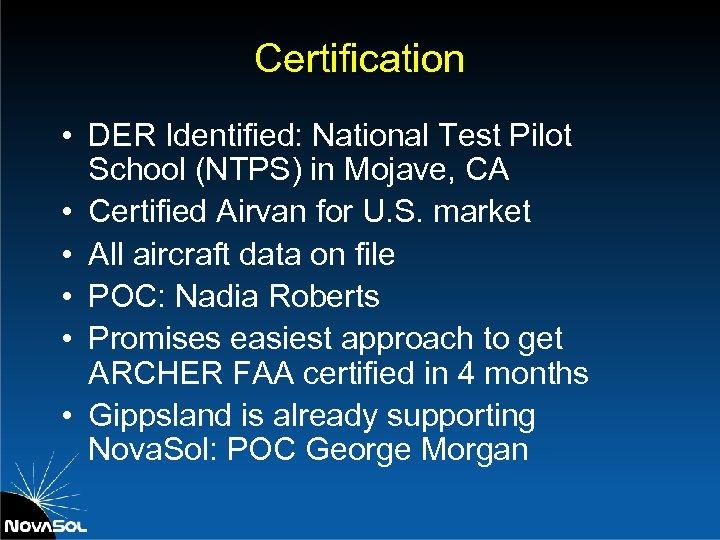 Certification • DER Identified: National Test Pilot School (NTPS) in Mojave, CA • Certified
