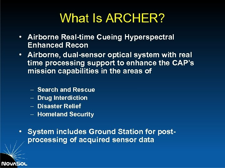 What Is ARCHER? • Airborne Real-time Cueing Hyperspectral Enhanced Recon • Airborne, dual-sensor optical
