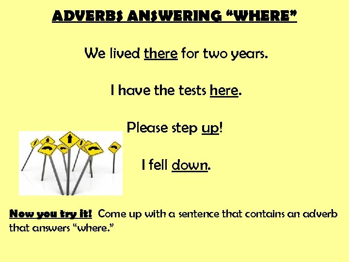 """ADVERBS ANSWERING """"WHERE"""" We lived there for two years. I have the tests here."""