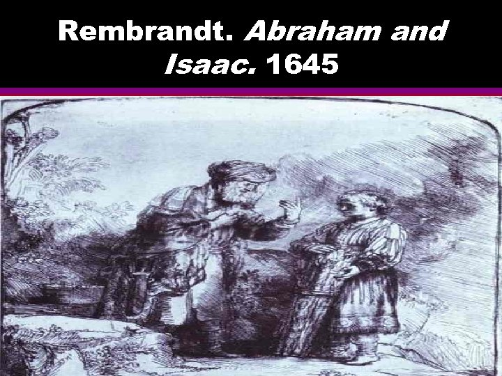Rembrandt. Abraham and Isaac. 1645