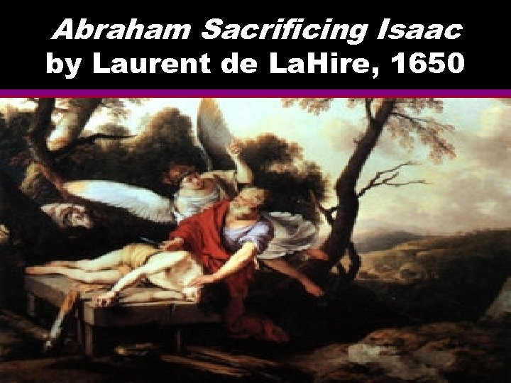 Abraham Sacrificing Isaac by Laurent de La. Hire, 1650