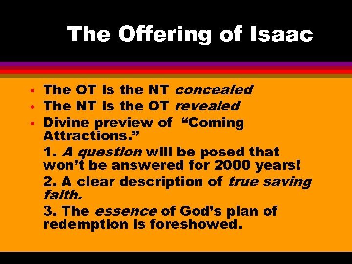 The Offering of Isaac • • • The OT is the NT concealed The